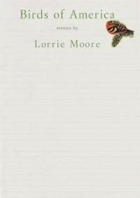 Lorrie Moore - Birds of America: Stories