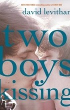 David Levithan - Two Boys Kissing