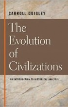 Carroll Quigley - The Evolution of Civilizations