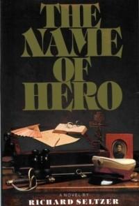 Richard Seltzer — The Name of Hero