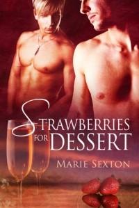 Marie Sexton - Strawberries for Dessert
