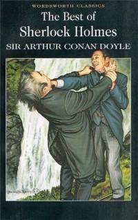 Sir Arthur Conan Doyle - The best of Sherlock Holmes (сборник)