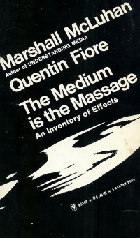 - The Medium is the Massage: An Inventory of Effects