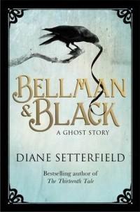 Diane Setterfield - Bellman and Black
