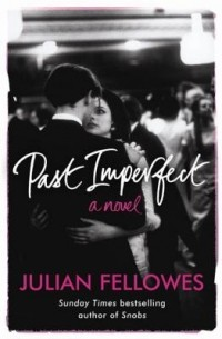 Julian Fellowes - Past Imperfect