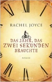 Rachel Joyce - Das Jahr, das zwei Sekunden brauchte