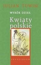 Julian Tuwim - Kwiaty polskie