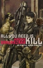 Hiroshi Sakurazaka - All You Need Is Kill