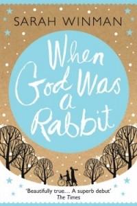 Sarah Winman - When God Was a Rabbit