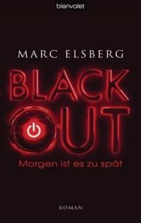 Marc Elsberg - Blackout – Morgen ist es zu spät