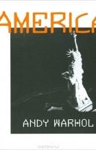 Энди Уорхол - Америка / America