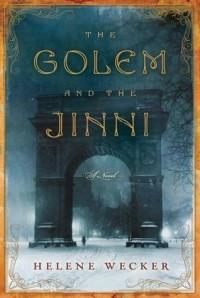 Helene Wecker - The Golem and the Jinni