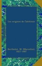 Berthelot M. - Les origines de l'alchimie