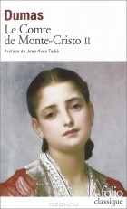 Александр Дюма - Le Comte de Monte-Cristo: Tome 2
