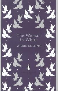 Уильям Уилки Коллинз - The Woman in White