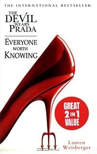 Лорен Вайсбергер - The Devil Wears Prada. Everyone Worth Knowing (сборник)