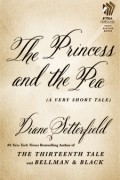 Diane Setterfield - The Princess and the Pea: A Very Short Tale
