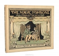 Чарльз Диккенс - The Magic Fishbone