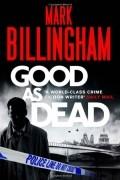 Mark Billingham - Good As Dead