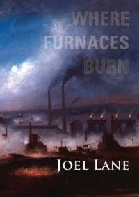 Joel Lane - Where Furnaces Burn