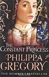 Филиппа Грегори - The Constant Princess