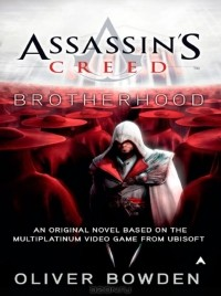 Oliver Bowden - Assassin's Creed: Brotherhood