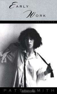 Патти Смит - Early Work: 1970-1979