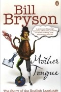 Bill Bryson - Mother Tongue: The Story of the English Language