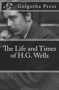 "the life and work of h g wells an english science fiction writer Science fiction time-travel from hg wells to ""version control brilliantly conceived account of how time travel might work breaking science fiction writer."
