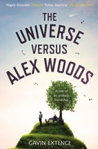 Gavin Extence - The Universe Versus Alex Woods