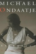 Michael Ondaatje - Coming through Slaughter