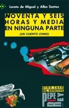L. de Miguel, A. Santos - Noventa y seis horas y media en ninguna parte