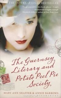 - The Guernsey Literary and Potato Peel Pie Society