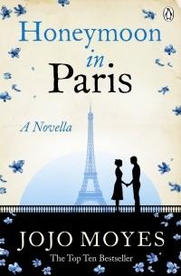 Jojo Moyes - Honeymoon in Paris