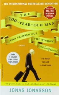 Jonas Jonasson - The 100-Year-Old Man Who Climbed Out the Window and Disappeared