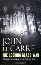 John le Carré - The Looking Glass War