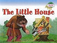 - The Little House / Теремок