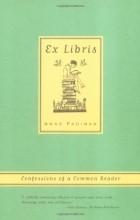 Anne Fadiman - Ex Libris: Confessions of a Common Reader