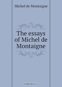 essays by montaigne analysis Free montaigne papers, essays, and a look at essays and articles in cynthia ozick's portrait of the essay as a warm body - rhetorical analysis essay.