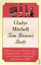 Gladys Mitchell - Tom Brown's Body