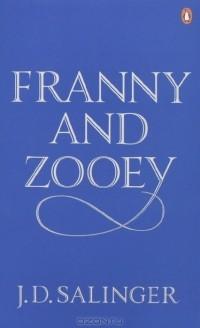 Jerome David Salinger - Franny and Zooey (сборник)