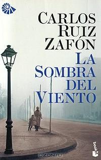 Карлос Руис Сафон - La Sombra del Viento
