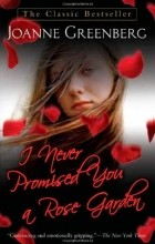 Joanne Greenberg - I Never Promised You a Rose Garden