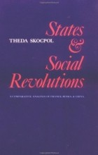 Theda Skocpol - States and Social Revolutions: A Comparative Analysis of France, Russia and China