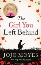 Jojo Moyes - The Girl You Left Behind
