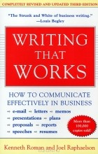 Кеннет Роуман, Joel Raphaelson - Writing That Works: How to Communicate Effectively In Business