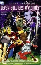 Grant Morrison - Seven Soldiers of Victory Volume 2