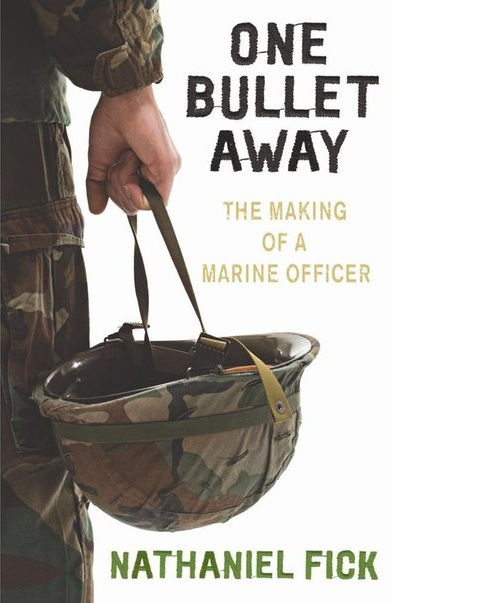 Nathaniel_Fick__One_Bullet_Away_The_Making_of_a_Marine_Officer.jpeg
