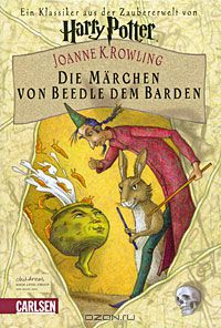 Джоан Роулинг - Die Märchen von Beedle dem Barden