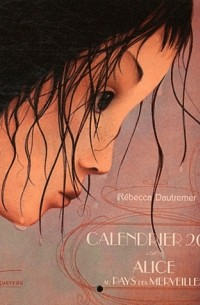 Rébecca Dautremer - Alice au pays des merveilles - Calendrier 2012 petit format